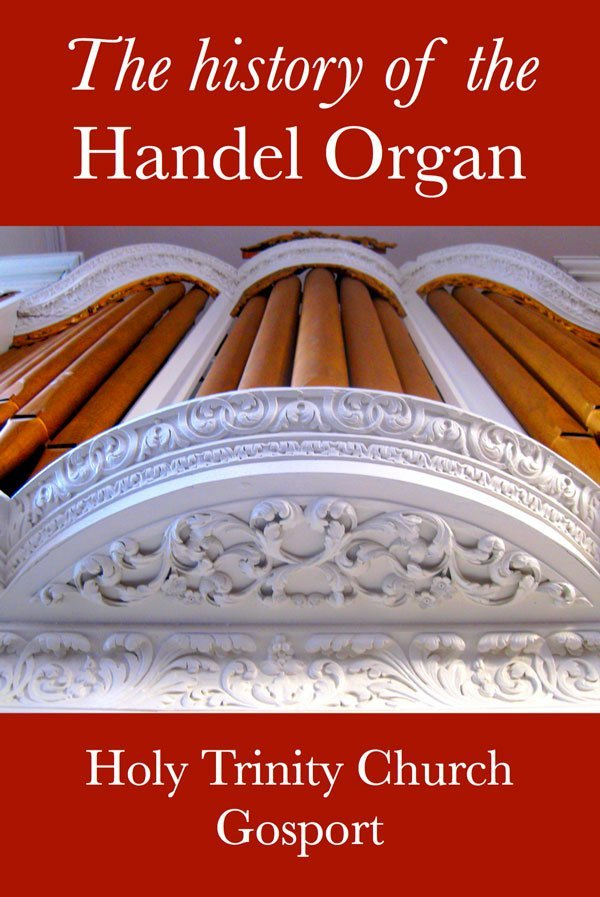 the history of the handel organ - holy trinity church gosport